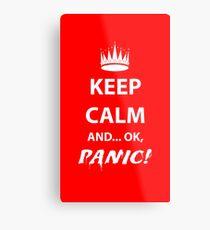 Keep Calm and Panic! Metal Print