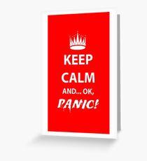 Keep Calm and Panic! Greeting Card
