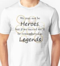 We may not be heroes...-Legends of Tomorrow T-Shirt