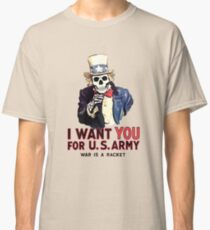 I want you - War is a racket Classic T-Shirt