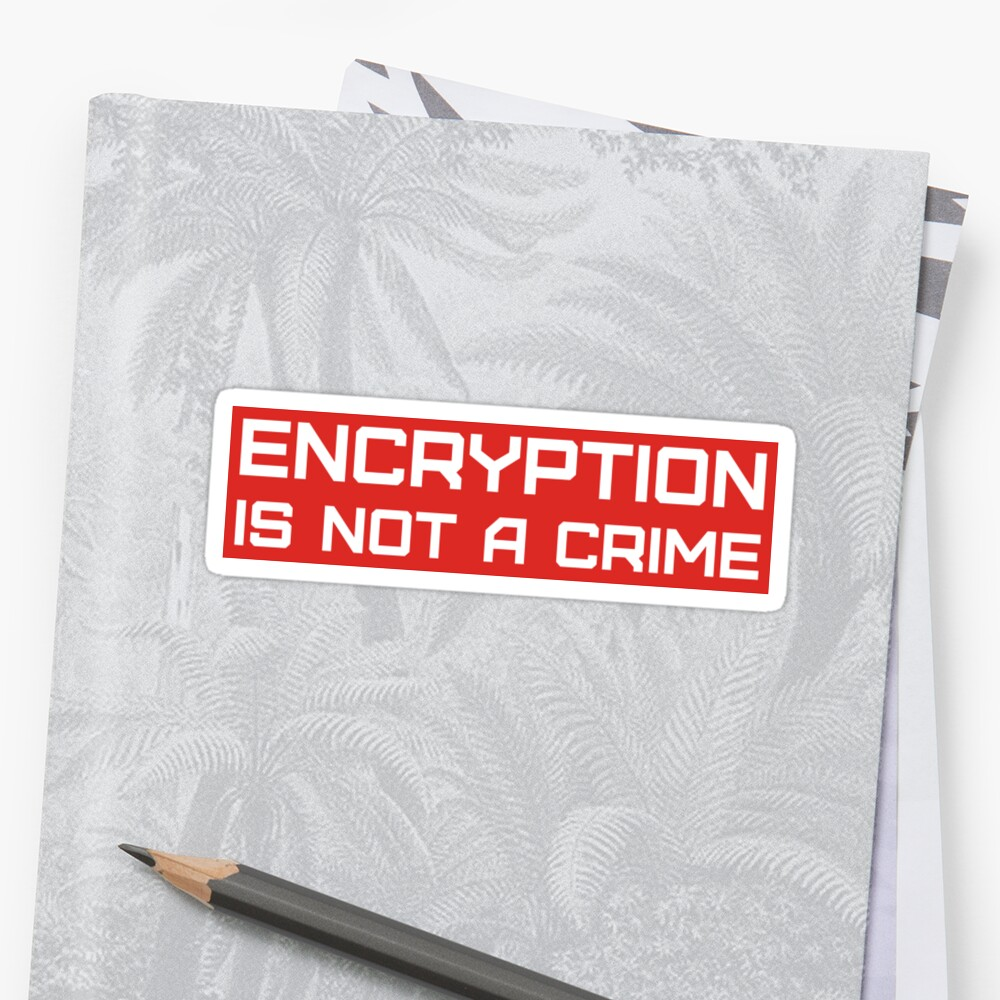 Verschlüsselung ist kein Verbrechen. Sticker