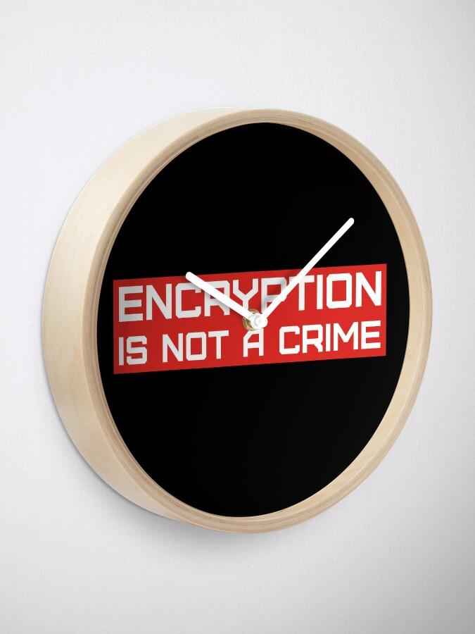 Alternative Ansicht von Verschlüsselung ist kein Verbrechen. Uhr