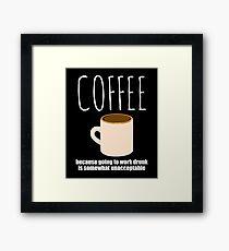 Drunk Coffee 2 Framed Print