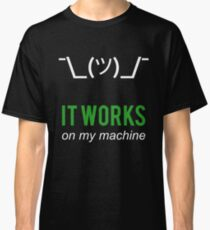Shrug it works on my machine - Programmer Excuse Design - White/Green Text Classic T-Shirt