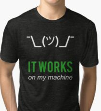 Shrug it works on my machine - Programmer Excuse Design - White/Green Text Tri-blend T-Shirt