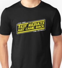 The Test Results Just Came Back: You ARE the Father T-Shirt