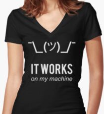 Shrug it works on my machine - Programmer Excuse Design - White Text Women's Fitted V-Neck T-Shirt