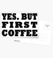 Yes. But First, Coffee Postcards