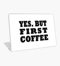 Yes. But First, Coffee Laptop Skin