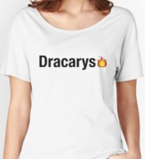 Dracarys Women's Relaxed Fit T-Shirt