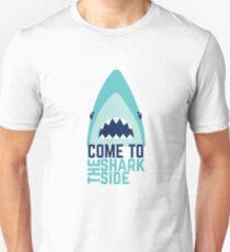 Come To The Shark Side - Funny Shark Pun  Unisex T-Shirt