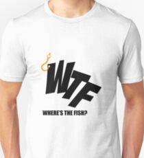WTF Where's The Fish - Funny Fishing Gift with Hook Unisex T-Shirt