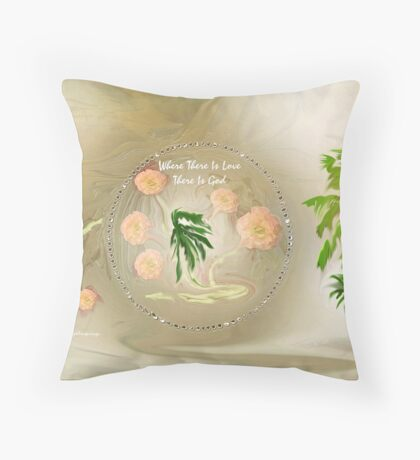 Where There Is God!!! Throw Pillow