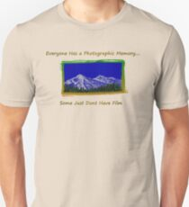 Everyone Has a Photographic Memory...Some Just Dont Have Film T-Shirt