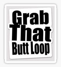 Grab That Butt Loop Sticker