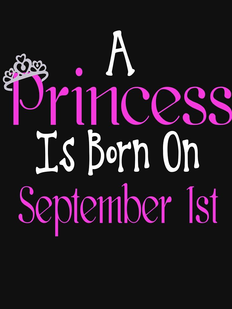 A Princess Is Born On September 1st Funny Birthday  by matt76c