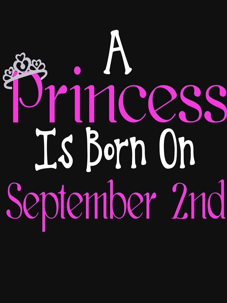 A Princess Is Born On September 2nd Funny Birthday  by matt76c