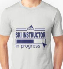 SKI INSTRUCTOR _ IN PROGRESS Unisex T-Shirt