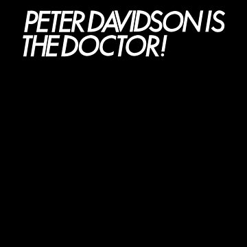 """Peter Davidson is the Doctor"" (Doctor Who) by tvcream"