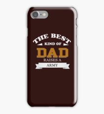 The Best Kind Of Dad - Raises A Army iPhone Case/Skin