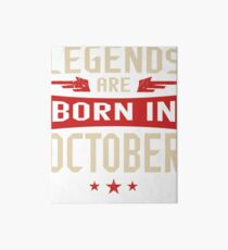 Legends Are Born in October Art Board