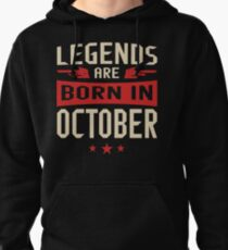 Legends Are Born in October Pullover Hoodie
