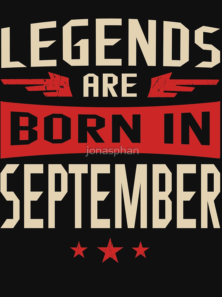 Legends Are Born in September by jonasphan
