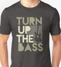 Turn UP The Bass Unisex T-Shirt