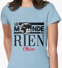 Le monde ou rien chico Womens Fitted T-Shirt