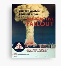 Sie können sich vor ... Radioaktiver Fallout schützen! Leinwanddruck