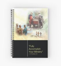 """Fully Accomplish Your Ministry"" -2 Timothy 4:5 (PSS) Spiral Notebook"