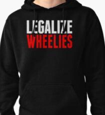 Legalize Wheelies Pullover Hoodie