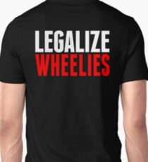 Legalize Wheelies Unisex T-Shirt