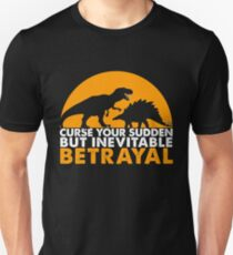 Curse Your Sudden But Inevitable Betrayal : Inspired By Firefly Unisex T-Shirt