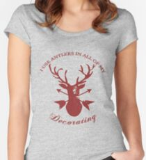 Antlers in all of my decorating! Women's Fitted Scoop T-Shirt