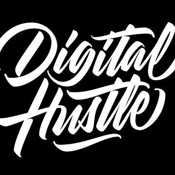 Digital Hustle - Lettering by Fishtaco