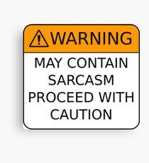 Sarcasm Warning Canvas Print