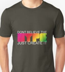 Dont Believe the Hype T-Shirt