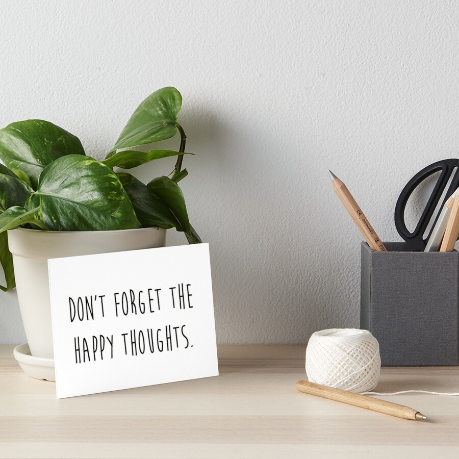 dont forget the happy thoughts Art Board Print