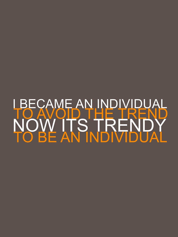 Trendy Individual by Drift