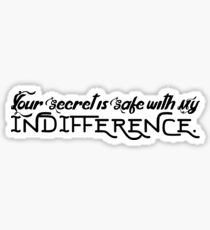 Your secret is safe with my indifference. Sticker