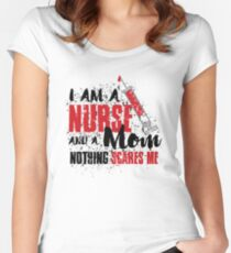 Distressed I am a Nurse and a Mom Nothing Scares Me Women's Fitted Scoop T-Shirt