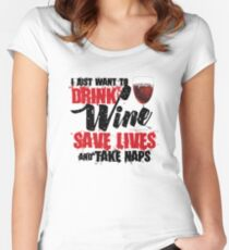 Distressed I Just Want To Drink Wine Save Lives and Take Naps Women's Fitted Scoop T-Shirt