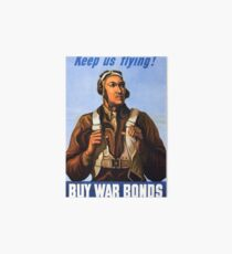 Tuskegee Airmen - Keep Us Flying - Buy War Bonds Art Board