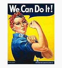 We Can Do It - Rosie the Riveter Photographic Print