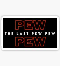 The Last Pew Pew Sticker