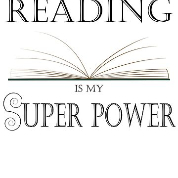 Reading Is My Super Power by ByTekk
