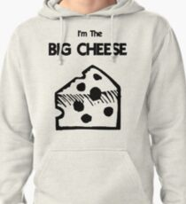 I'm The BIG CHEESE Pullover Hoodie