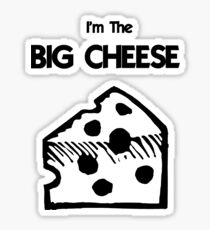 I'm The BIG CHEESE Sticker