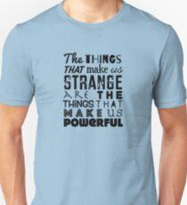 Strange is Powerful Unisex T-Shirt